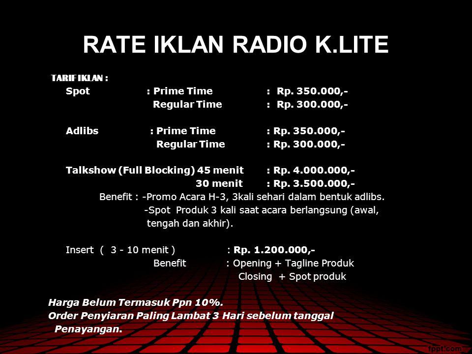 RATE IKLAN RADIO K.LITE TARIF IKLAN :