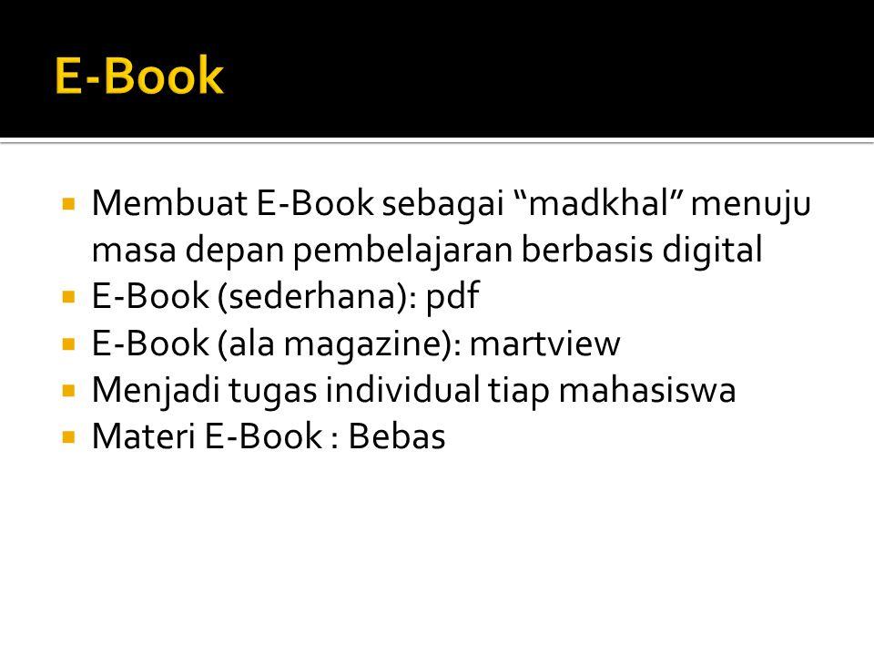 E-Book Membuat E-Book sebagai madkhal menuju masa depan pembelajaran berbasis digital. E-Book (sederhana): pdf.