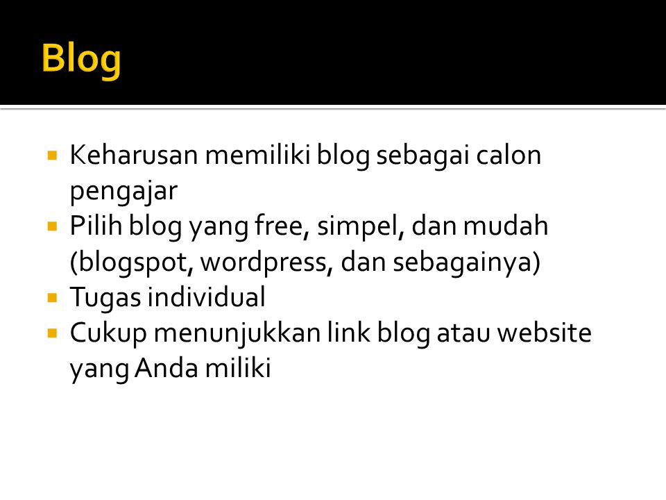 Blog Keharusan memiliki blog sebagai calon pengajar