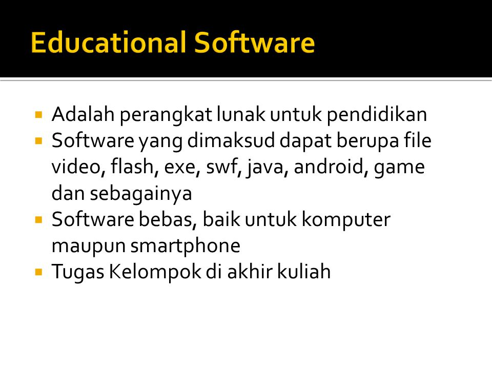 Educational Software Adalah perangkat lunak untuk pendidikan