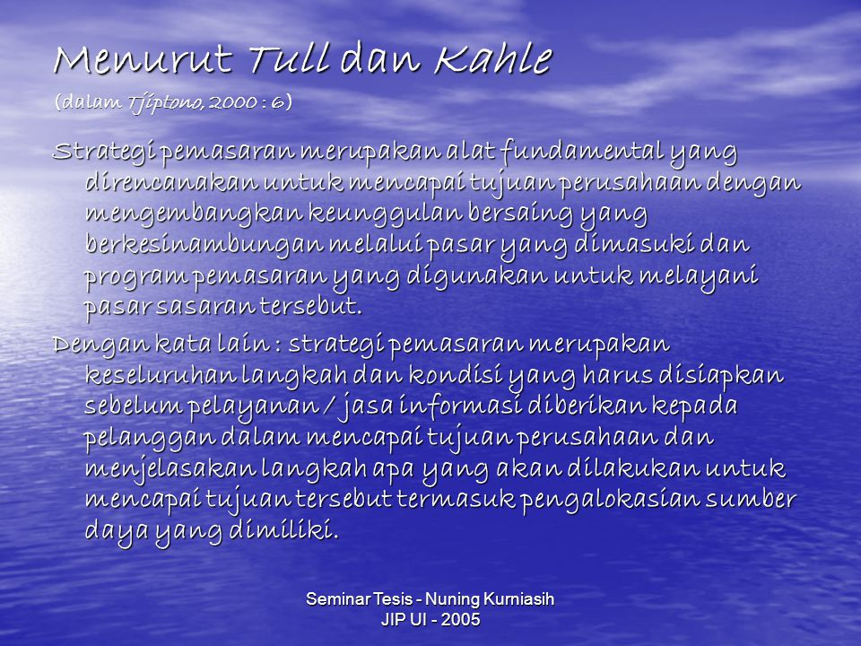 Menurut Tull dan Kahle (dalam Tjiptono, 2000 : 6)
