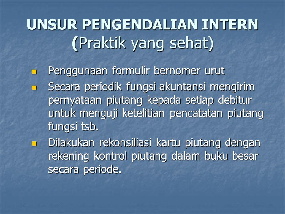 UNSUR PENGENDALIAN INTERN (Praktik yang sehat)