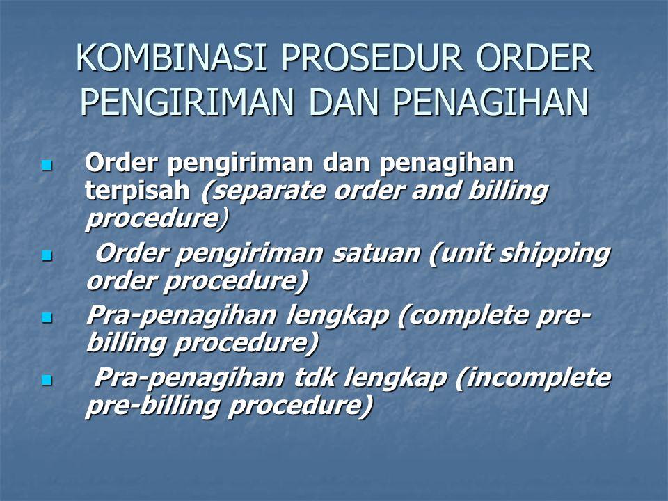 KOMBINASI PROSEDUR ORDER PENGIRIMAN DAN PENAGIHAN