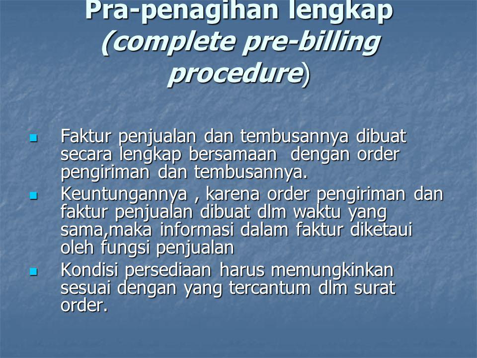 Pra-penagihan lengkap (complete pre-billing procedure)
