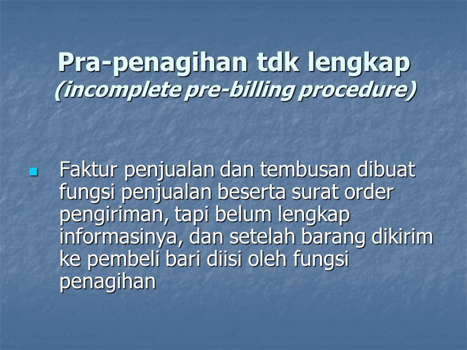 Pra-penagihan tdk lengkap (incomplete pre-billing procedure)