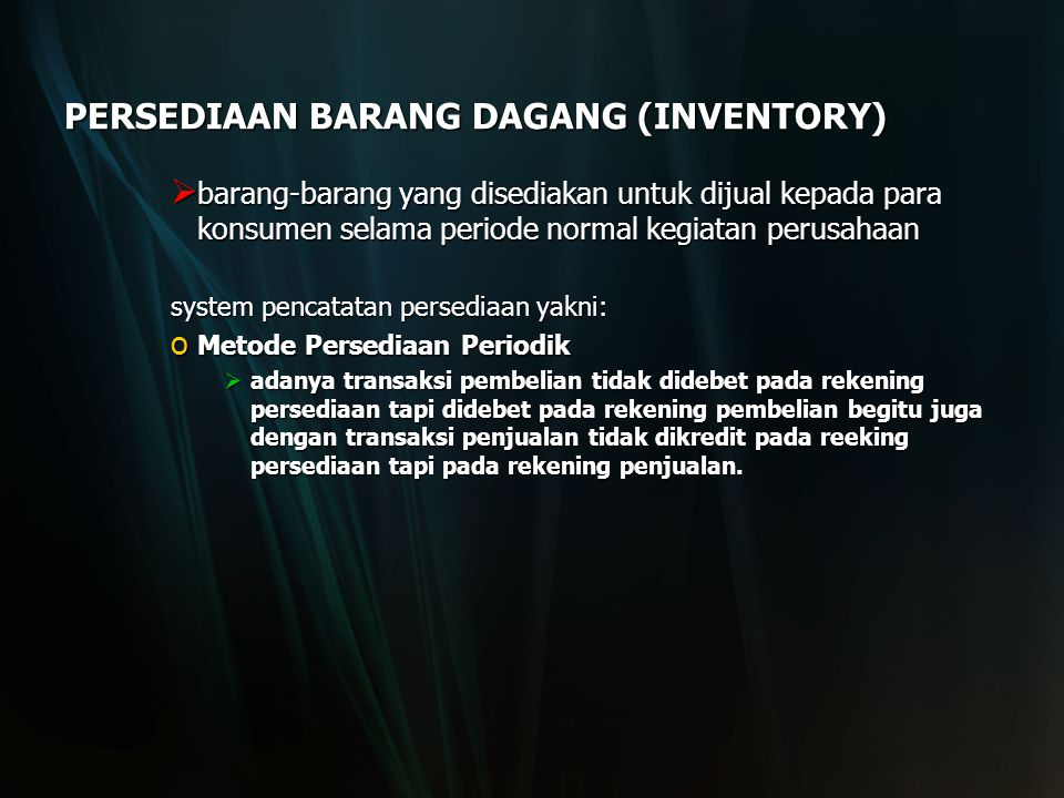 PERSEDIAAN BARANG DAGANG (INVENTORY)
