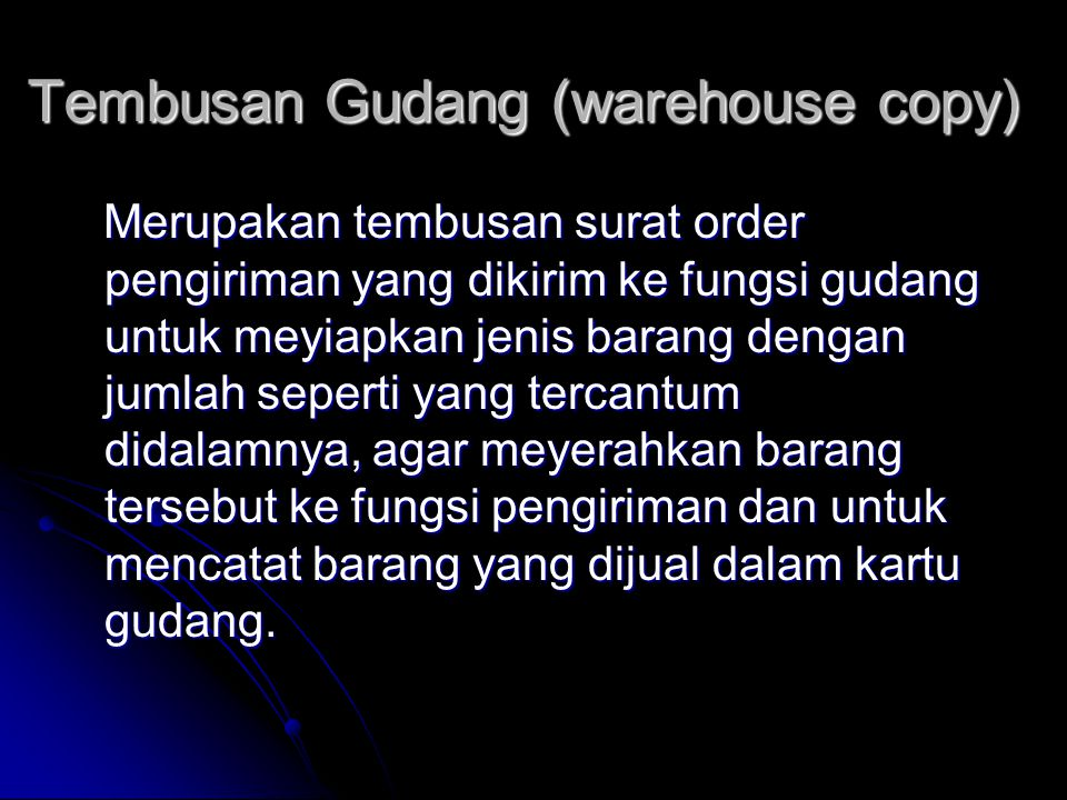 Tembusan Gudang (warehouse copy)