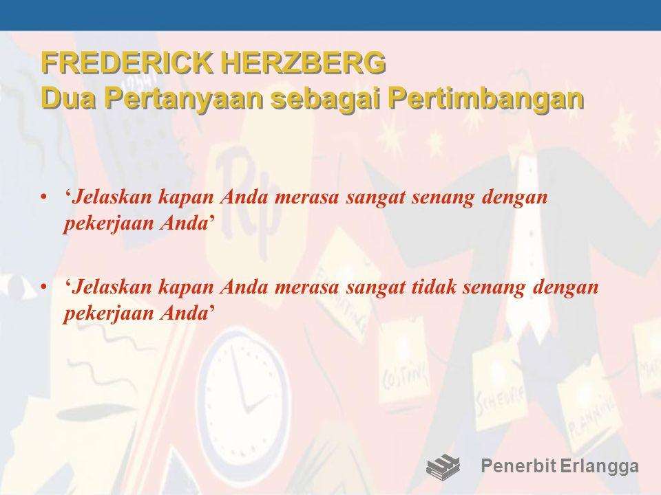 FREDERICK HERZBERG Dua Pertanyaan sebagai Pertimbangan