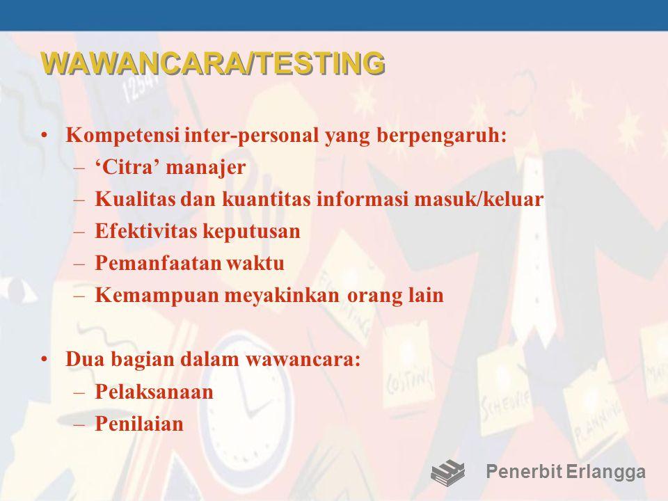 WAWANCARA/TESTING Kompetensi inter-personal yang berpengaruh: