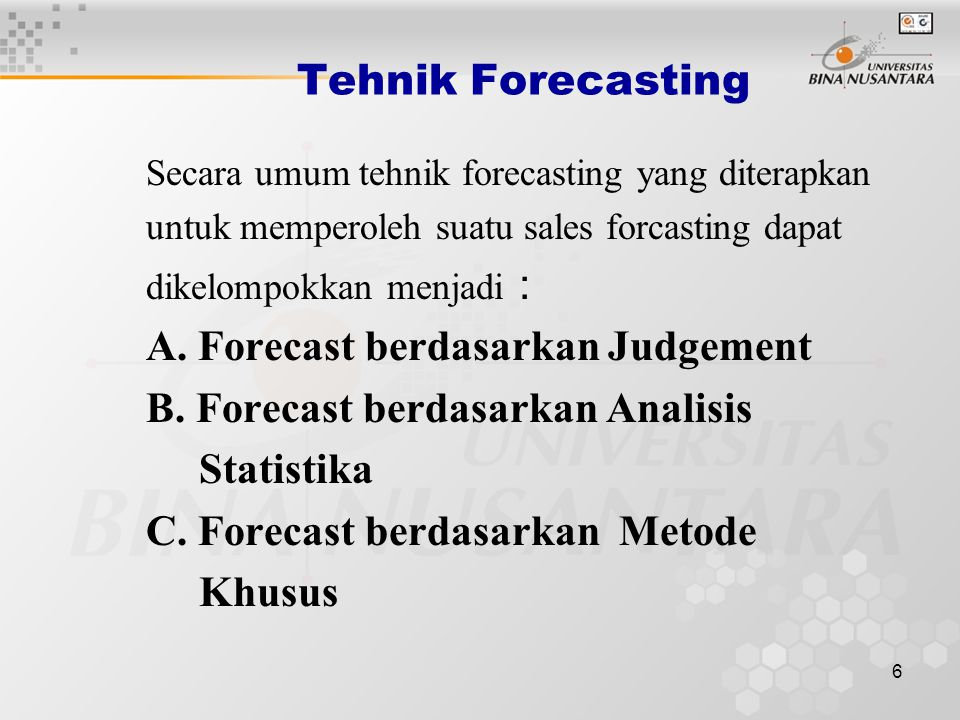 A. Forecast berdasarkan Judgement B. Forecast berdasarkan Analisis