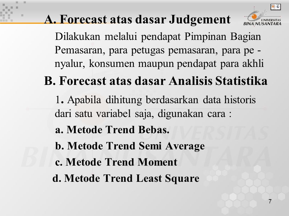 A. Forecast atas dasar Judgement