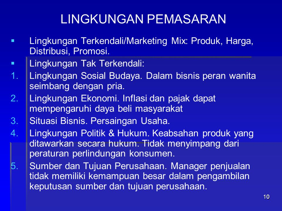 LINGKUNGAN PEMASARAN Lingkungan Terkendali/Marketing Mix: Produk, Harga, Distribusi, Promosi. Lingkungan Tak Terkendali: