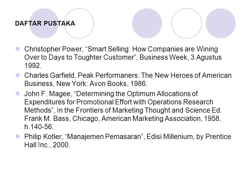 DAFTAR PUSTAKA Christopher Power, Smart Selling: How Companies are Wining Over to Days to Toughter Customer , Business Week, 3 Agustus 1992.