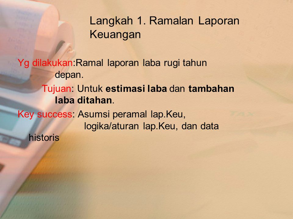 Langkah 1. Ramalan Laporan Keuangan
