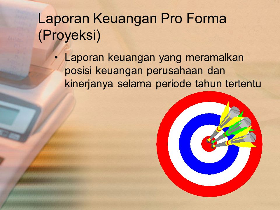 Laporan Keuangan Pro Forma (Proyeksi)