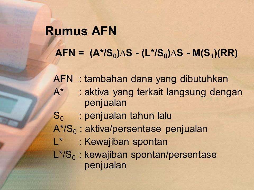 Rumus AFN AFN : tambahan dana yang dibutuhkan