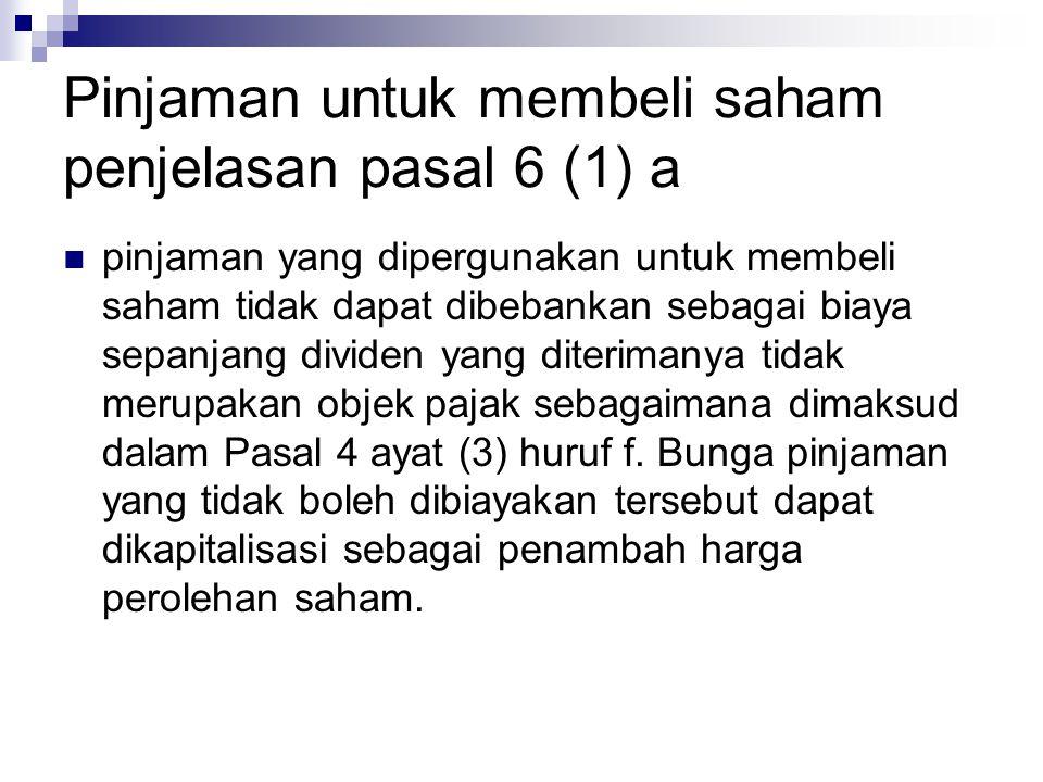 Pinjaman untuk membeli saham penjelasan pasal 6 (1) a