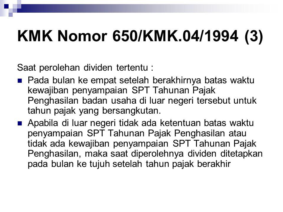 KMK Nomor 650/KMK.04/1994 (3) Saat perolehan dividen tertentu :