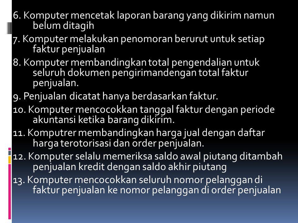 6. Komputer mencetak laporan barang yang dikirim namun belum ditagih 7