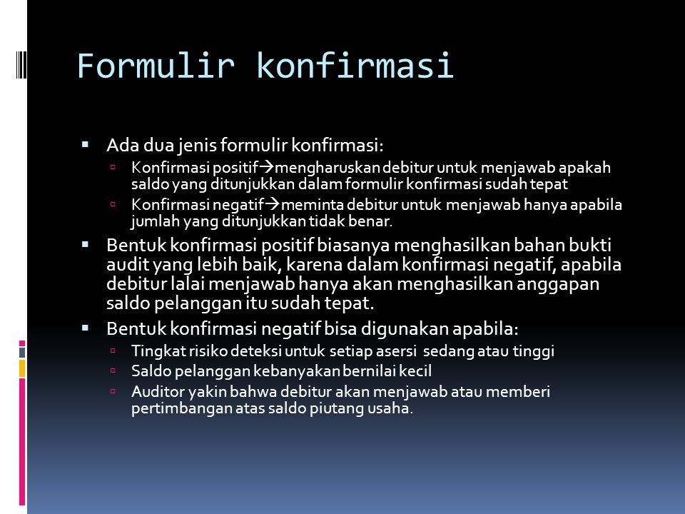 Formulir konfirmasi Ada dua jenis formulir konfirmasi: