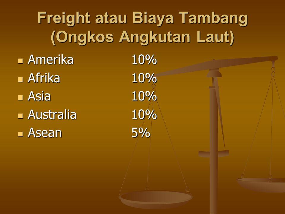 Freight atau Biaya Tambang (Ongkos Angkutan Laut)