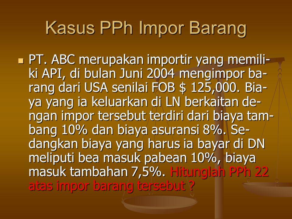 Kasus PPh Impor Barang