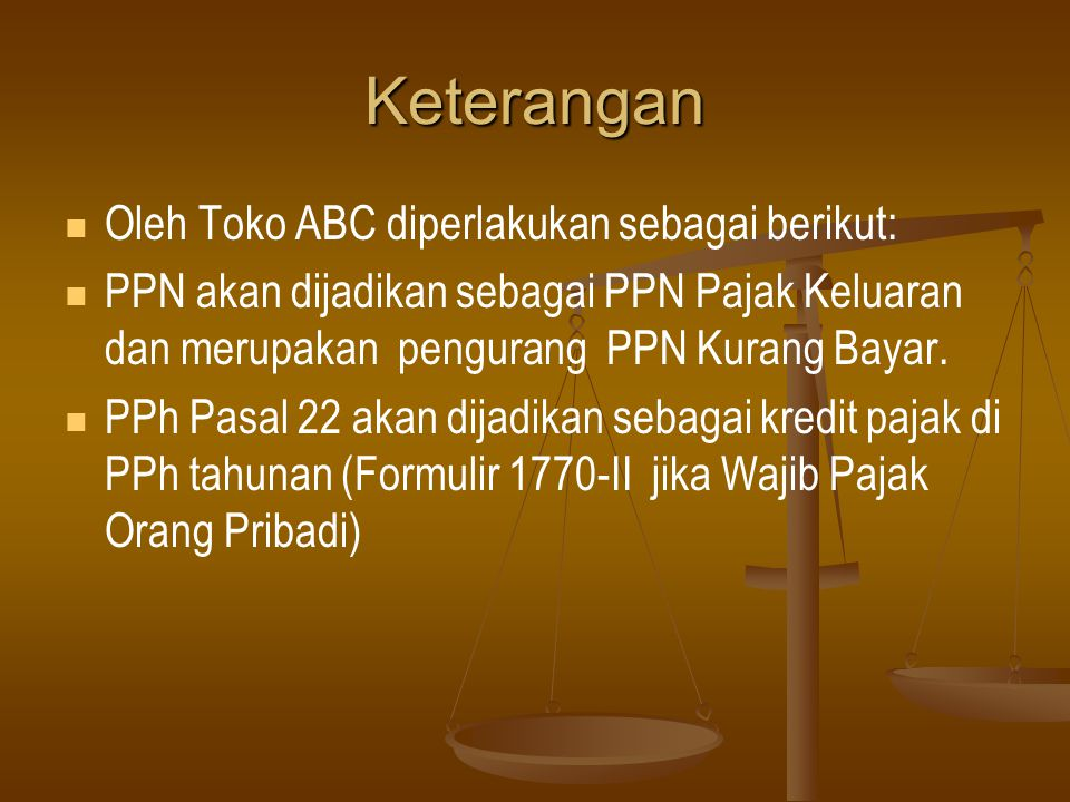 Keterangan Oleh Toko ABC diperlakukan sebagai berikut: