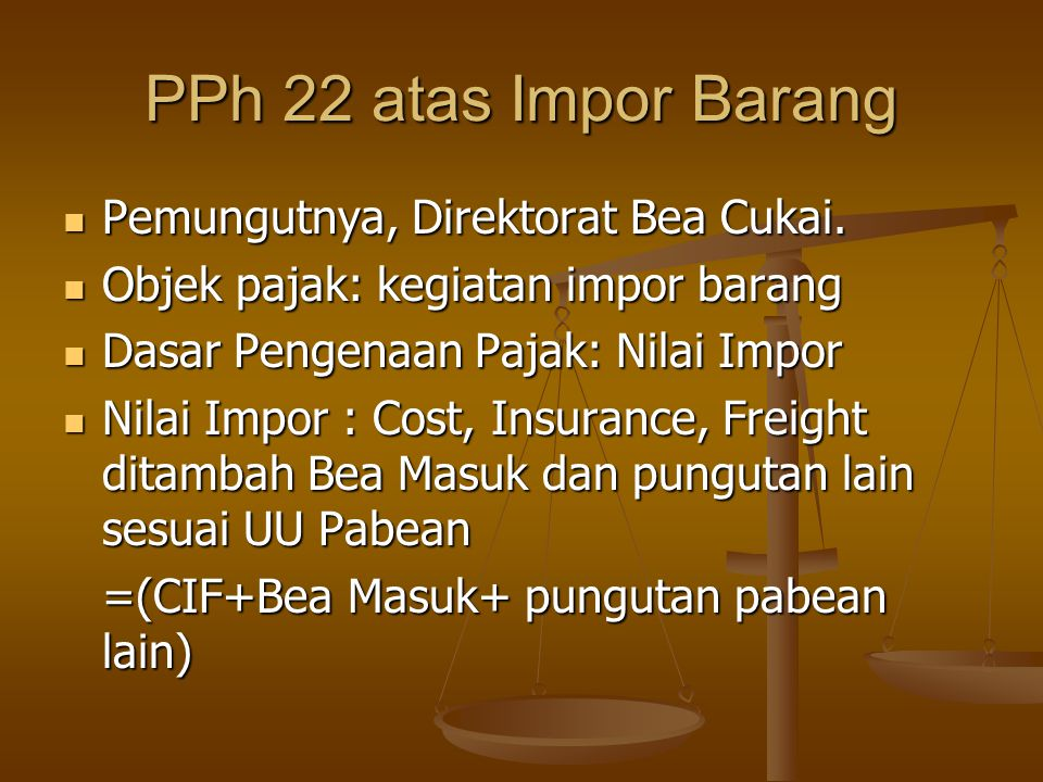 PPh 22 atas Impor Barang Pemungutnya, Direktorat Bea Cukai.