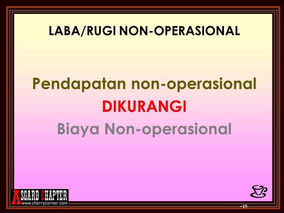 Pendapatan non-operasional DIKURANGI Biaya Non-operasional