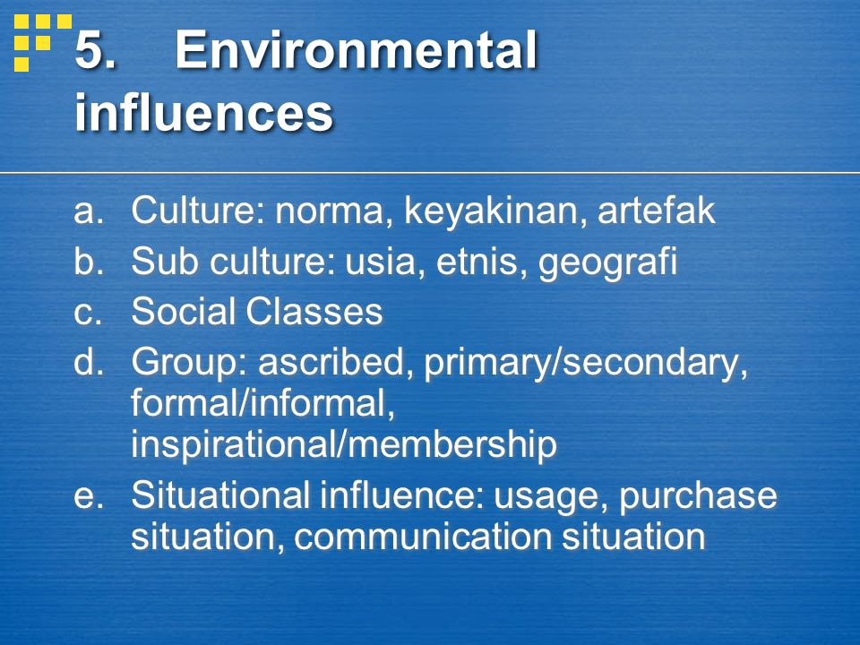 5. Environmental influences