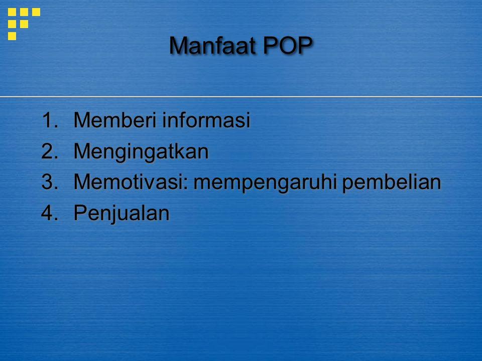 Manfaat POP Memberi informasi Mengingatkan