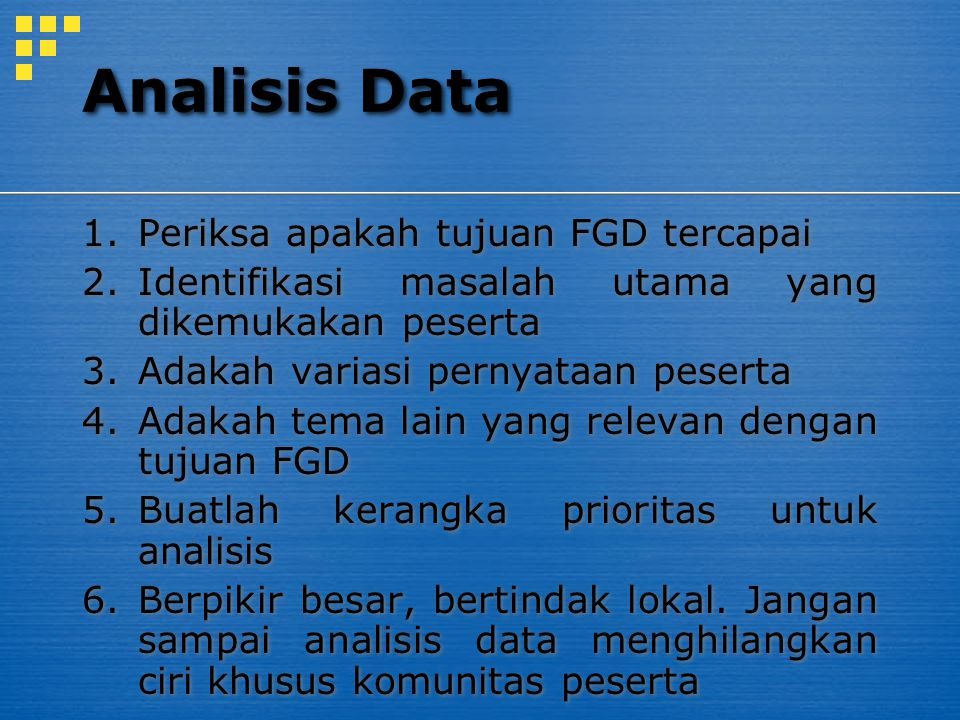 Analisis Data Periksa apakah tujuan FGD tercapai