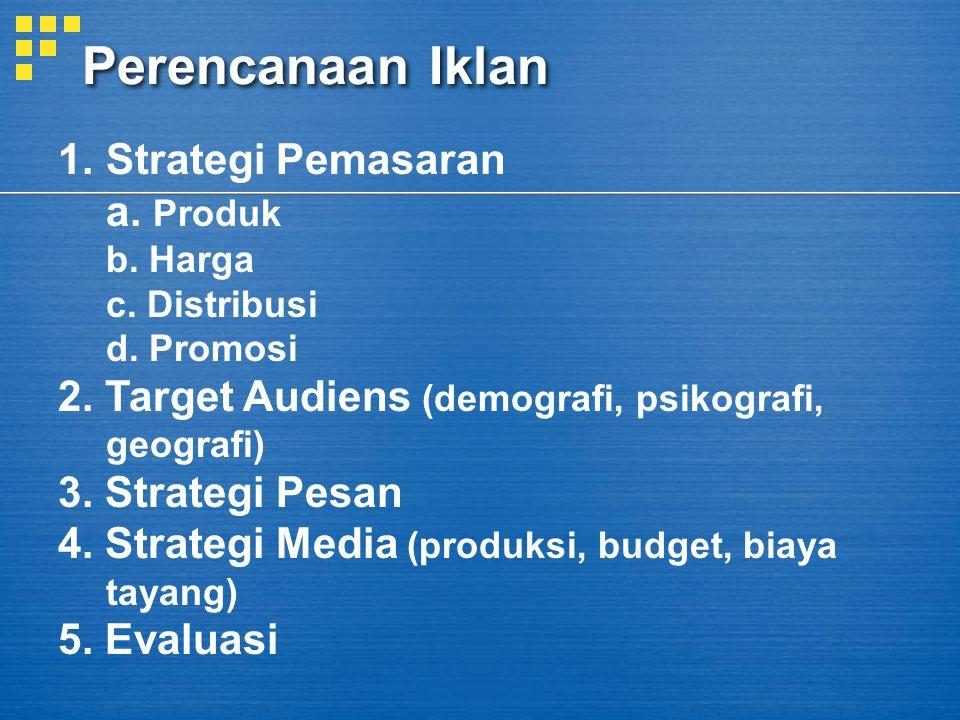 Perencanaan Iklan Strategi Pemasaran a. Produk