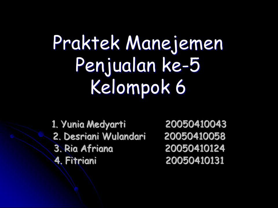Praktek Manejemen Penjualan ke-5 Kelompok 6