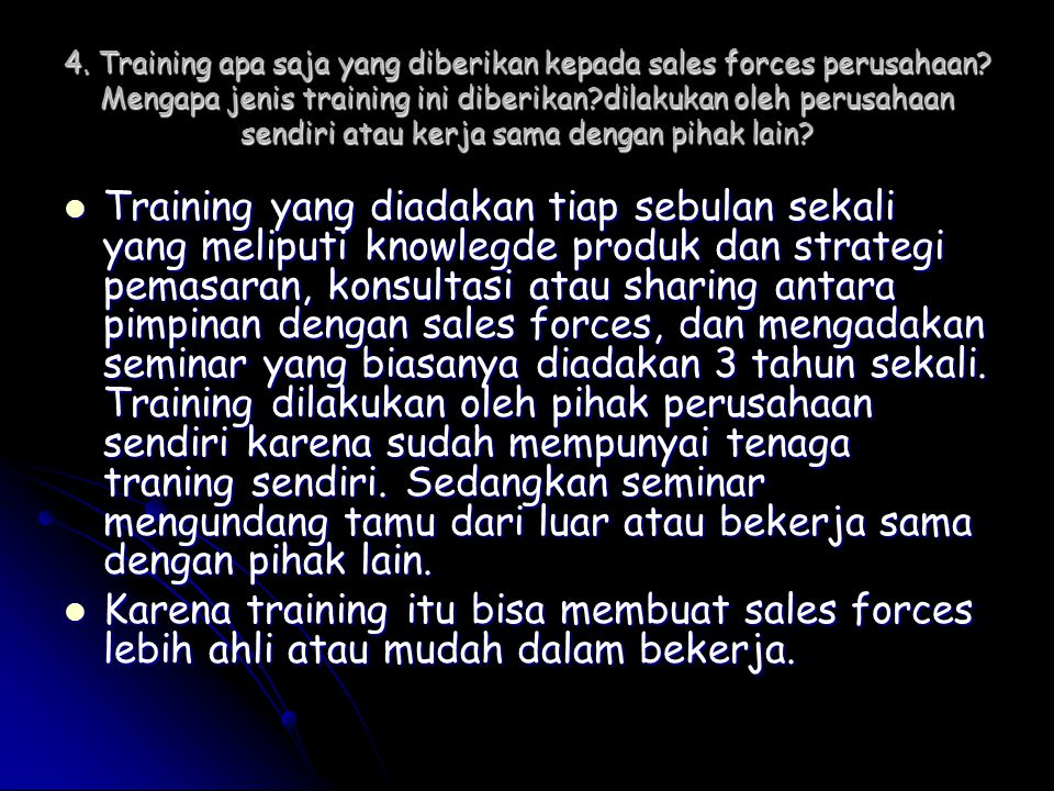4. Training apa saja yang diberikan kepada sales forces perusahaan