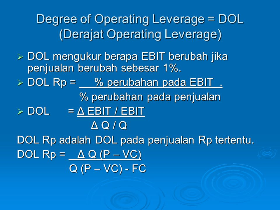 Degree of Operating Leverage = DOL (Derajat Operating Leverage)