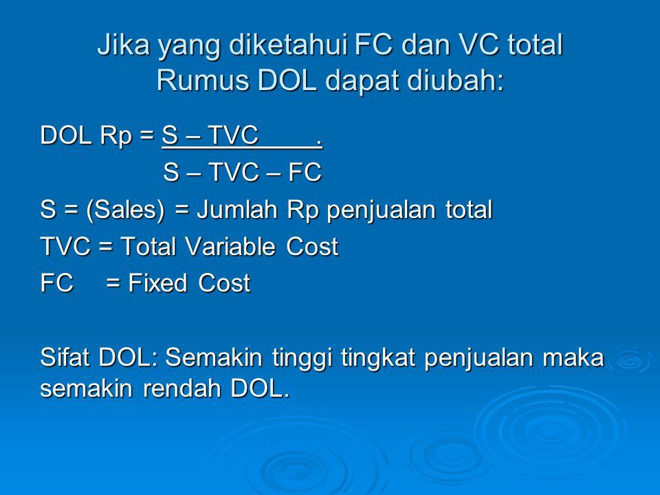 Jika yang diketahui FC dan VC total Rumus DOL dapat diubah: