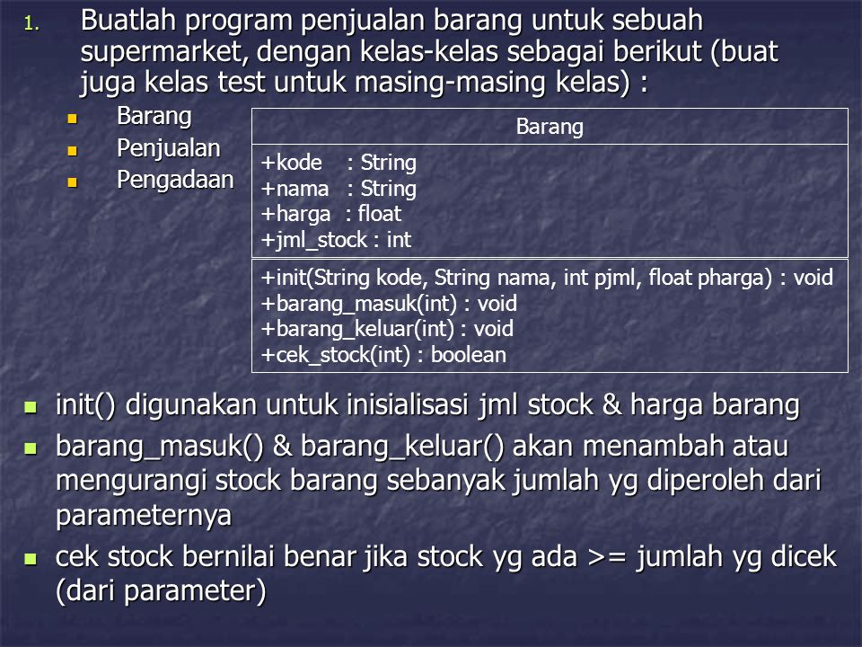 init() digunakan untuk inisialisasi jml stock & harga barang