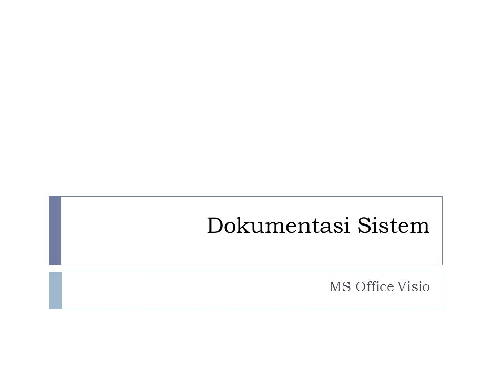 Dokumentasi Sistem MS Office Visio