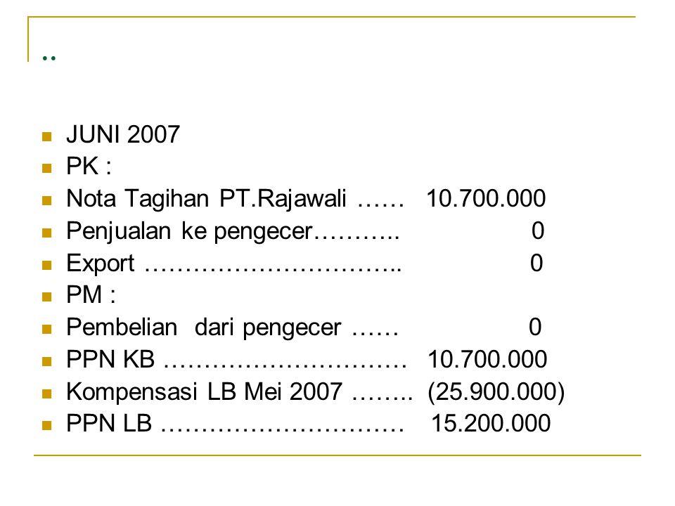 .. JUNI 2007 PK : Nota Tagihan PT.Rajawali …… 10.700.000