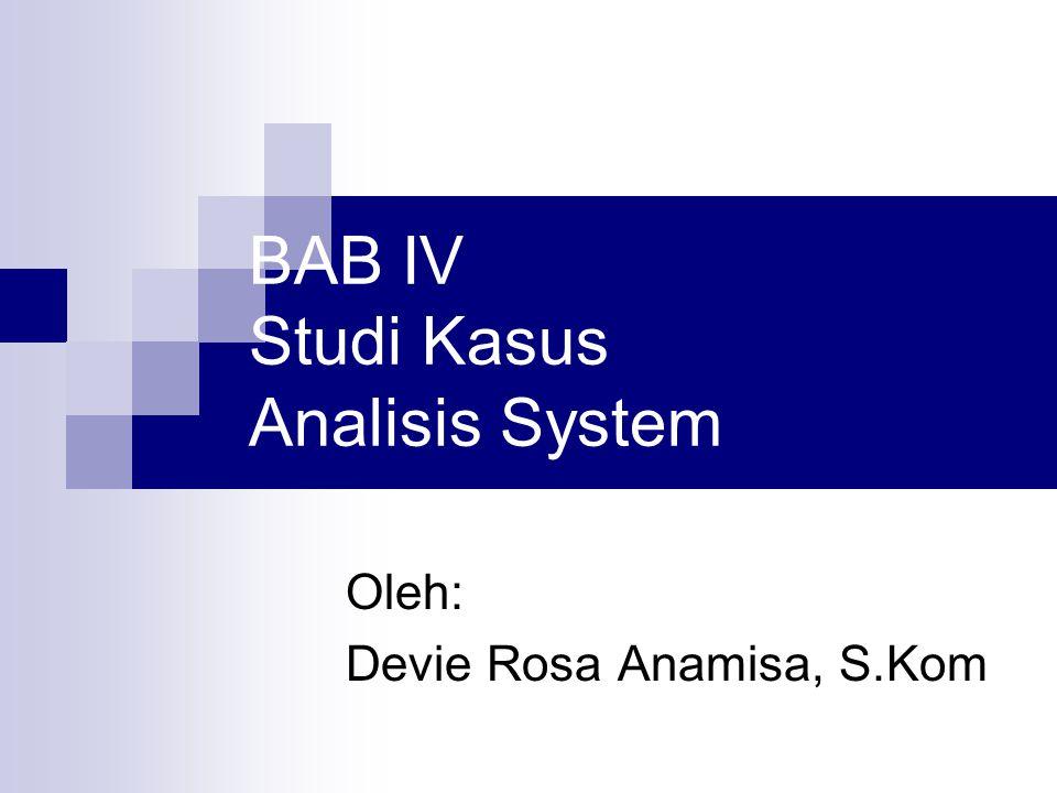BAB IV Studi Kasus Analisis System