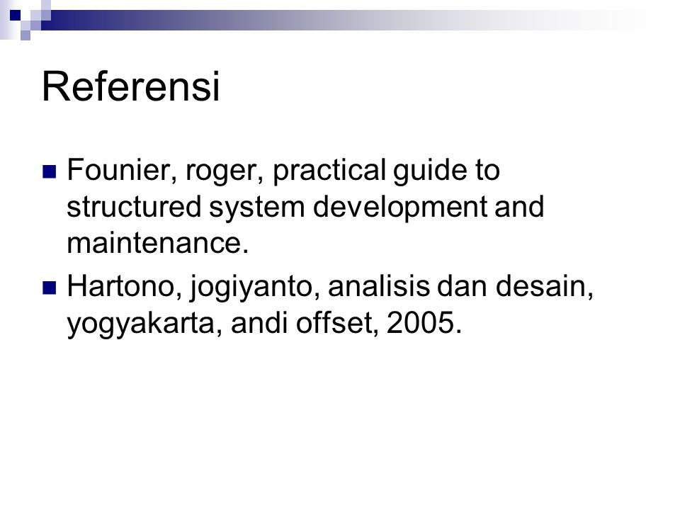 Referensi Founier, roger, practical guide to structured system development and maintenance.