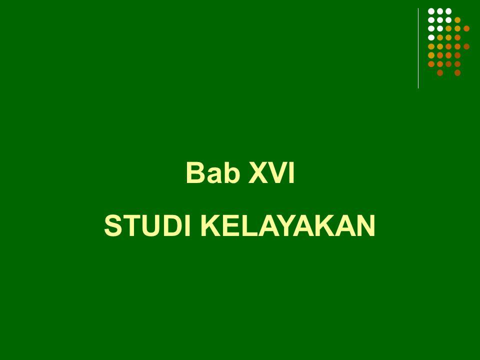 Bab XVI STUDI KELAYAKAN