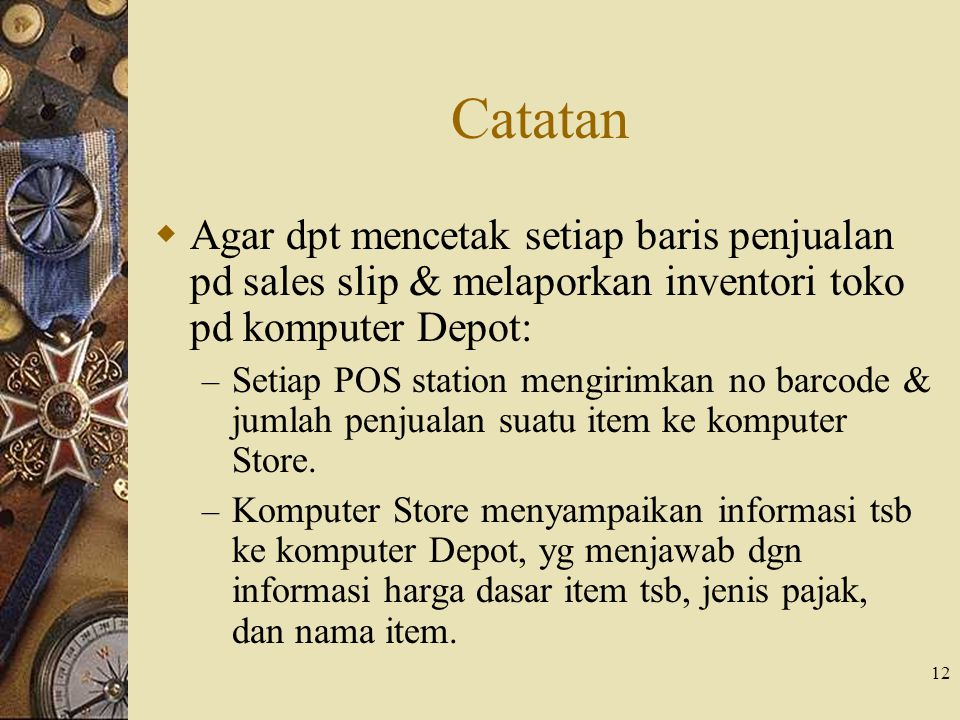 Catatan Agar dpt mencetak setiap baris penjualan pd sales slip & melaporkan inventori toko pd komputer Depot:
