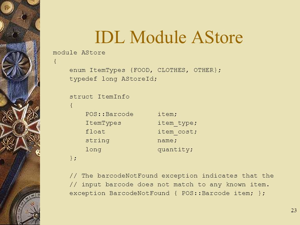 IDL Module AStore module AStore {