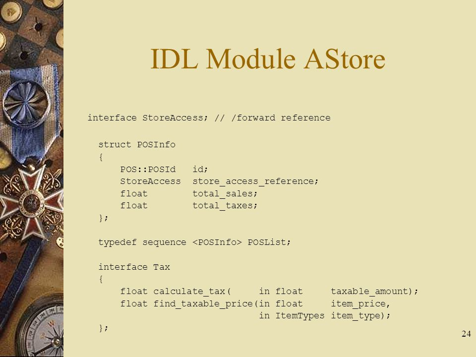 IDL Module AStore interface StoreAccess; // /forward reference