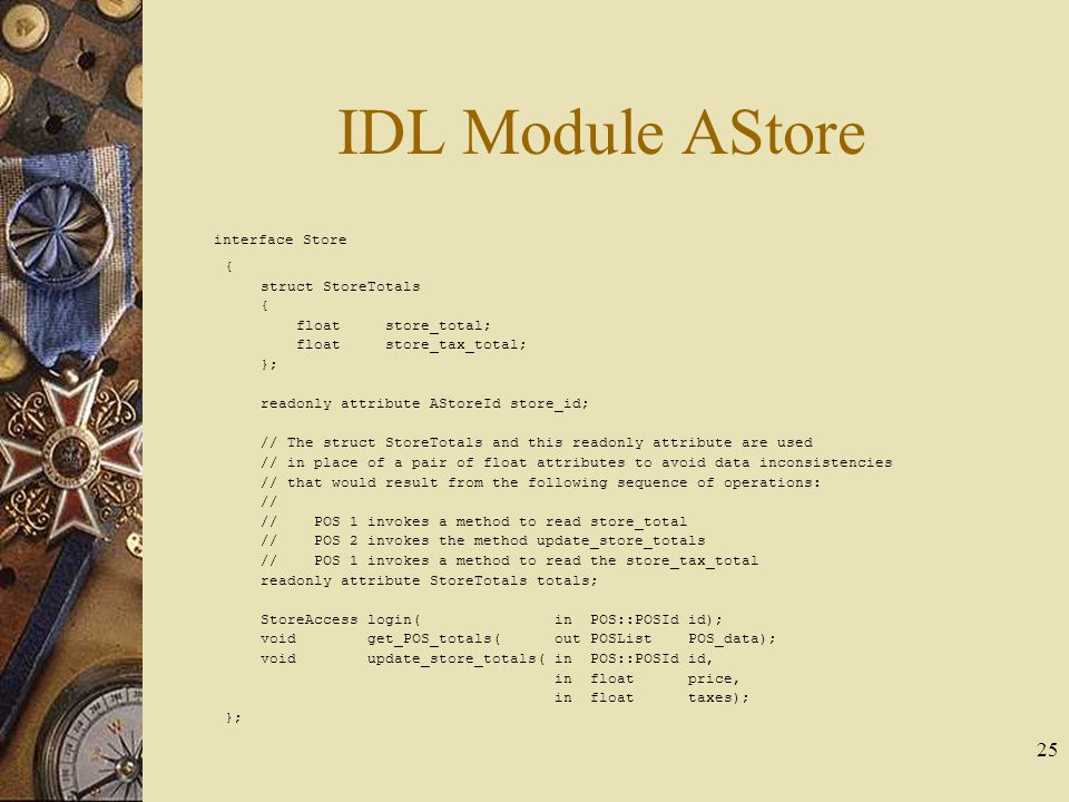 IDL Module AStore interface Store { struct StoreTotals
