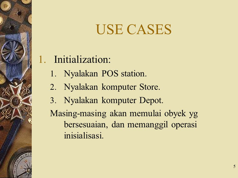 USE CASES Initialization: Nyalakan POS station.
