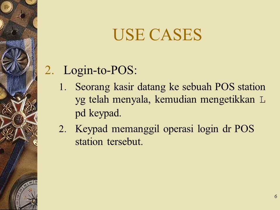 USE CASES Login-to-POS: