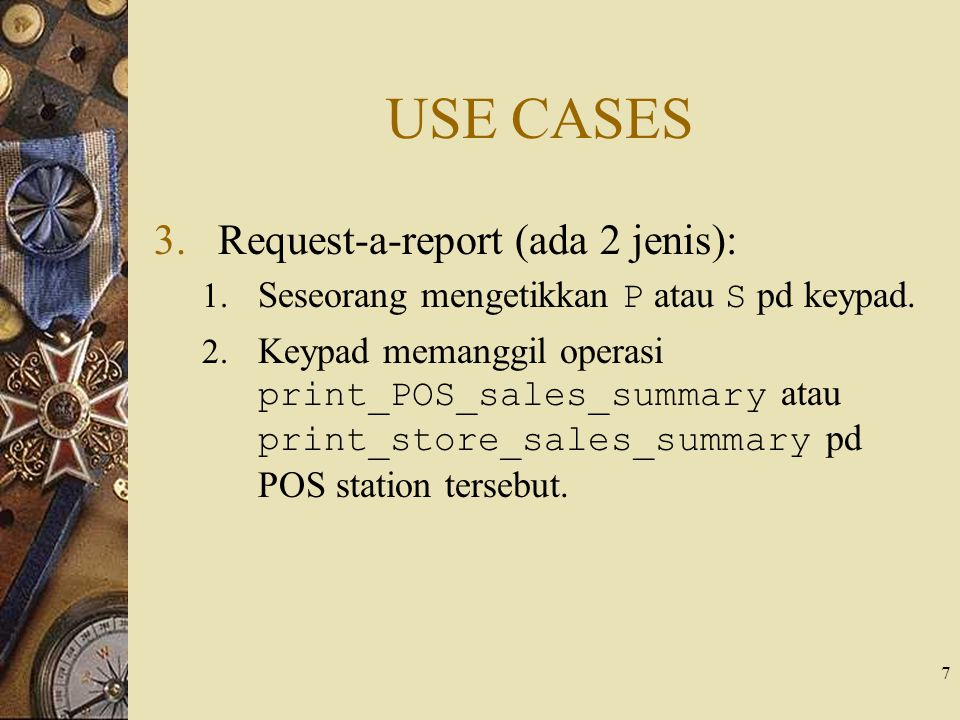 USE CASES Request-a-report (ada 2 jenis):